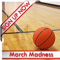 March Madness Signup Now